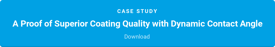 Case Study  A Prove of Superior Coating Quality with Dynamic Contact Angle  Download